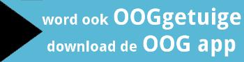 Word OOGgetuige, download de OOG app. Klik nu voor meer informatie.