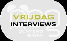 OOG Ochtendshow vrijdag interviews